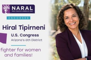 Dr. Hiral Tipirneni, running for the U.S. Congress from Arizona's District 6 was endorsed by NARAL (Photo: NARAL and Dr. Tipirneni Twitter)